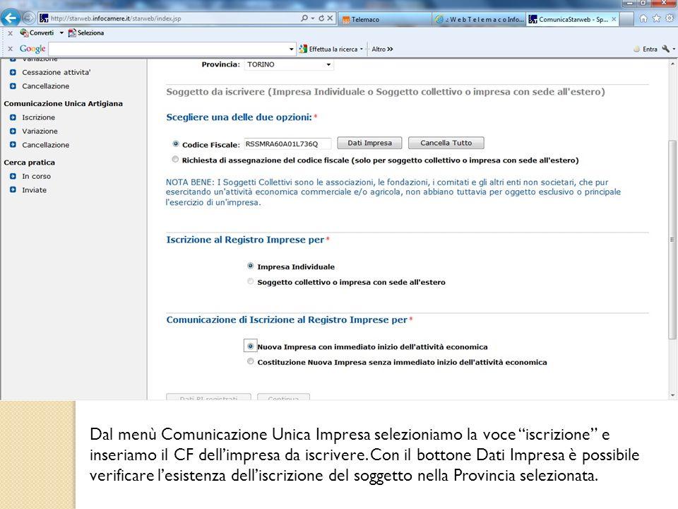 Dal menù Comunicazione Unica Impresa selezioniamo la voce iscrizione e inseriamo il CF dell'impresa da iscrivere.