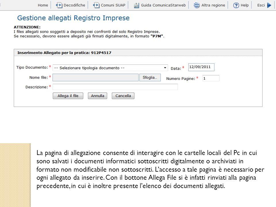 La pagina di allegazione consente di interagire con le cartelle locali del Pc in cui sono salvati i documenti informatici sottoscritti digitalmente o archiviati in formato non modificabile non sottoscritti.