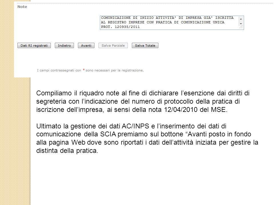 Compiliamo il riquadro note al fine di dichiarare l'esenzione dai diritti di segreteria con l'indicazione del numero di protocollo della pratica di iscrizione dell'impresa, ai sensi della nota 12/04/2010 del MSE.