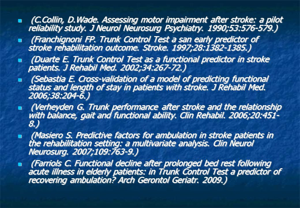(C.Collin, D.Wade. Assessing motor impairment after stroke: a pilot reliability study. J Neurol Neurosurg Psychiatry. 1990;53:576-579.)