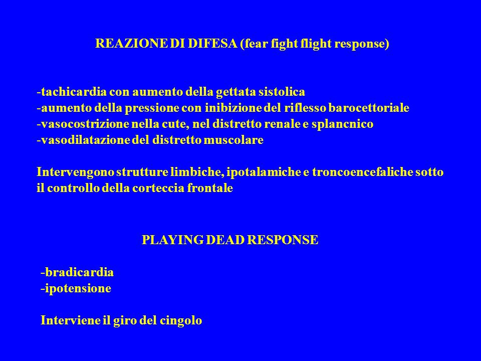 REAZIONE DI DIFESA (fear fight flight response)