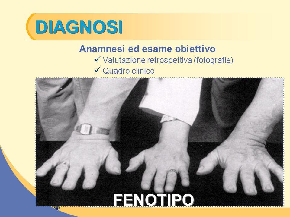 DIAGNOSI FENOTIPO Anamnesi ed esame obiettivo Biochimica Strutturale