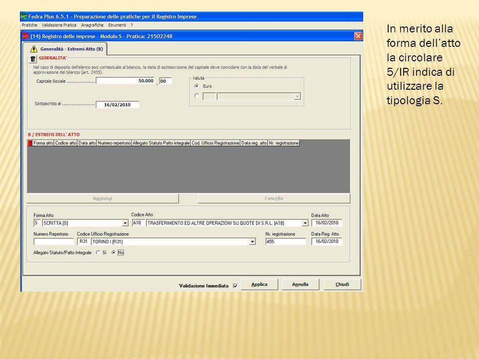 In merito alla forma dell'atto la circolare 5/IR indica di utilizzare la tipologia S.