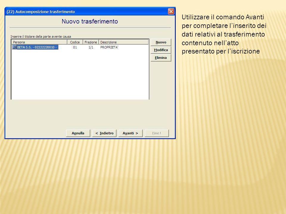 Utilizzare il comando Avanti per completare l'inserito dei dati relativi al trasferimento contenuto nell'atto presentato per l'iscrizione
