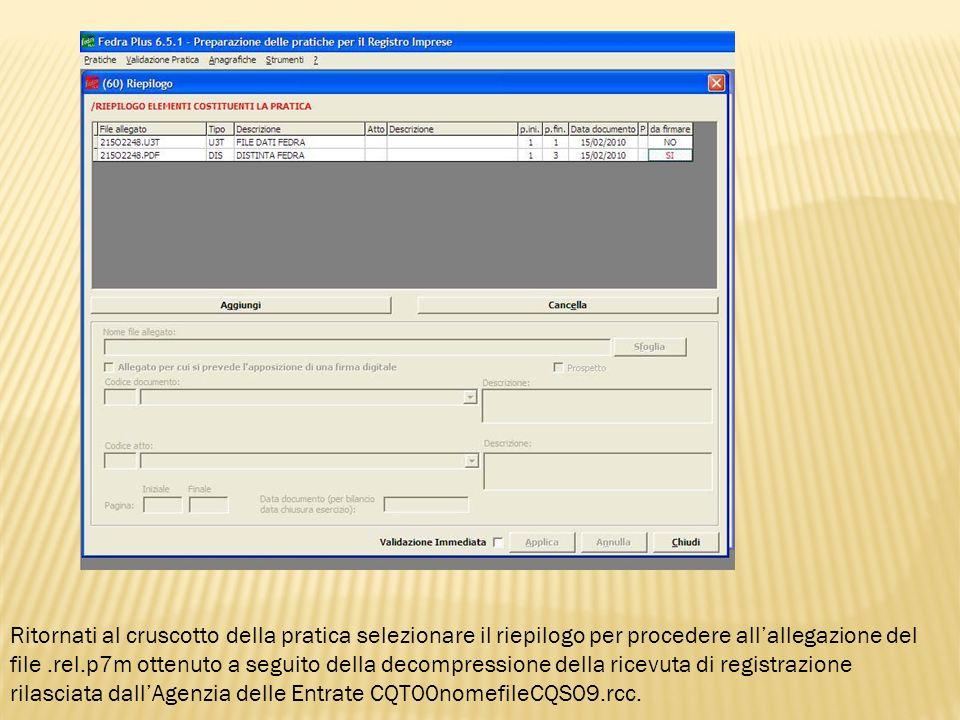 Ritornati al cruscotto della pratica selezionare il riepilogo per procedere all'allegazione del file .rel.p7m ottenuto a seguito della decompressione della ricevuta di registrazione rilasciata dall'Agenzia delle Entrate CQT00nomefileCQS09.rcc.