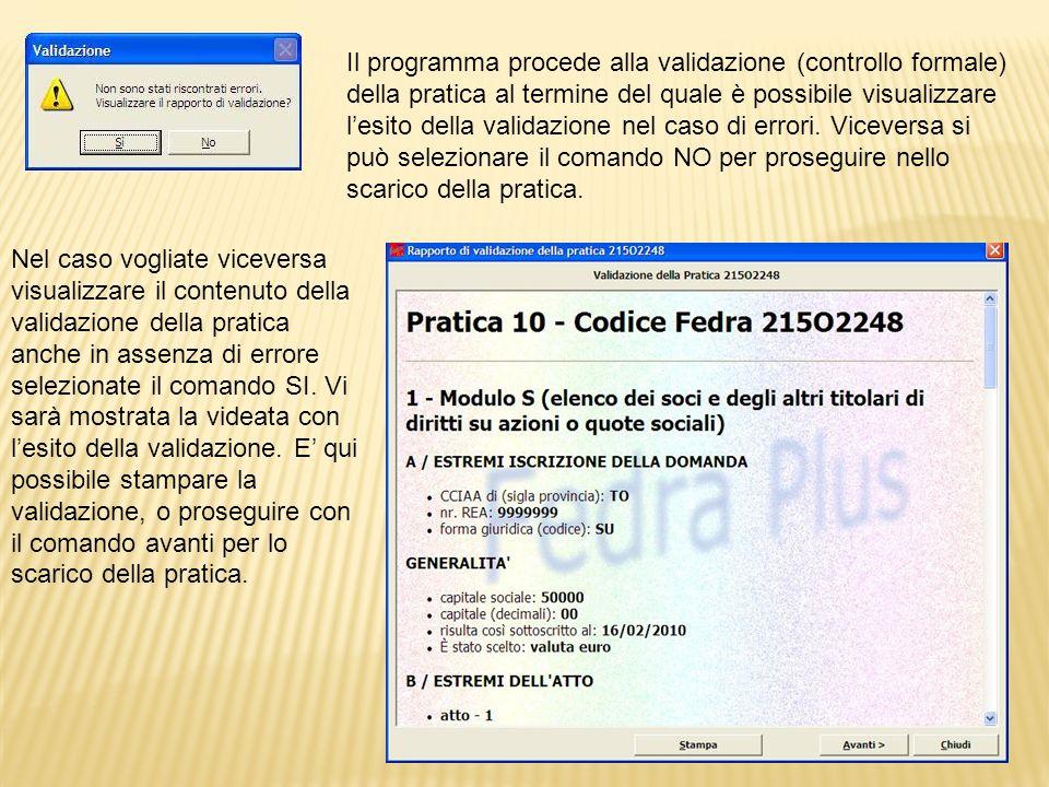 Il programma procede alla validazione (controllo formale) della pratica al termine del quale è possibile visualizzare l'esito della validazione nel caso di errori. Viceversa si può selezionare il comando NO per proseguire nello scarico della pratica.