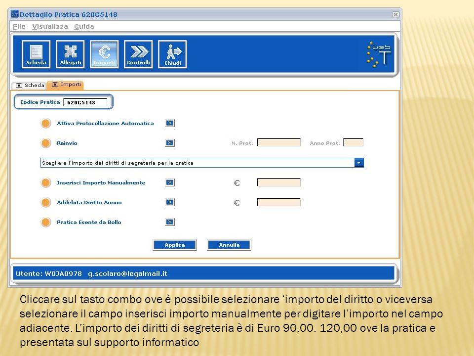 Cliccare sul tasto combo ove è possibile selezionare 'importo del diritto o viceversa selezionare il campo inserisci importo manualmente per digitare l'importo nel campo adiacente.