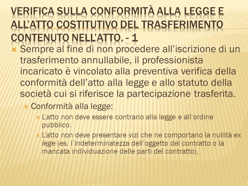 Verifica sulla conformità alla legge e all'atto costitutivo del trasferimento contenuto nell'atto. - 1
