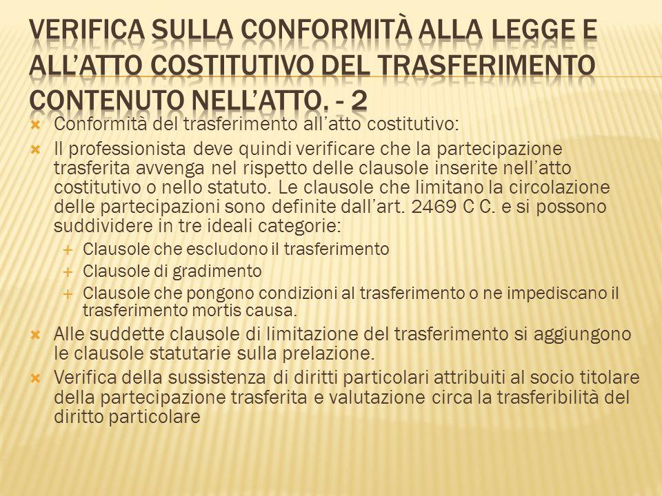 Verifica sulla conformità alla legge e all'atto costitutivo del trasferimento contenuto nell'atto. - 2