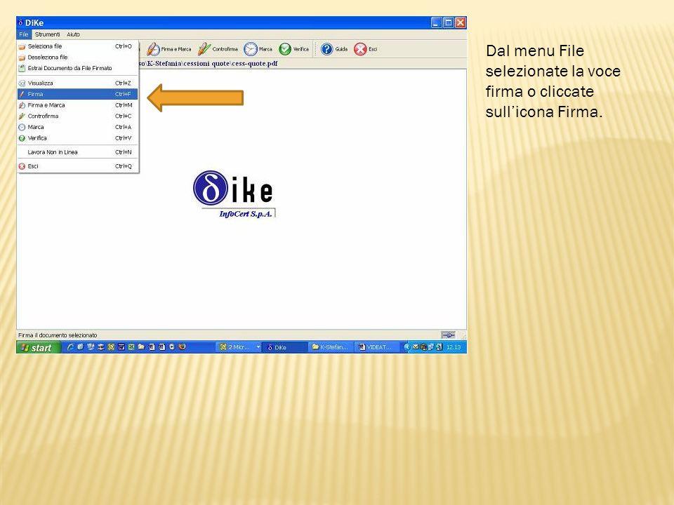 Dal menu File selezionate la voce firma o cliccate sull'icona Firma.