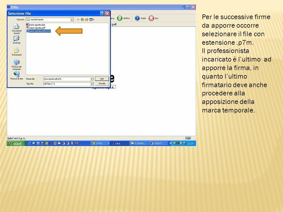 Per le successive firme da apporre occorre selezionare il file con estensione .p7m.