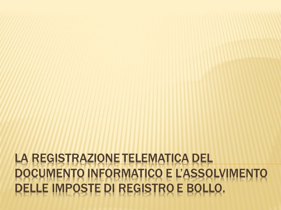 La registrazione telematica del documento informatico e l'assolvimento delle imposte di registro e bollo.
