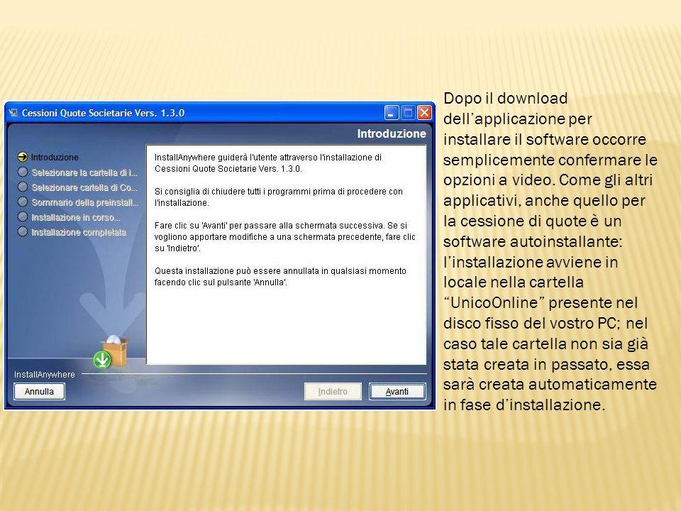 Dopo il download dell'applicazione per installare il software occorre semplicemente confermare le opzioni a video.
