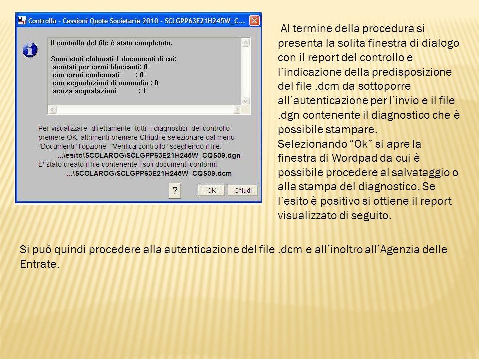 Al termine della procedura si presenta la solita finestra di dialogo con il report del controllo e l'indicazione della predisposizione del file .dcm da sottoporre all'autenticazione per l'invio e il file .dgn contenente il diagnostico che è possibile stampare.