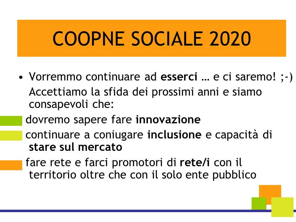 COOPNE SOCIALE 2020 Vorremmo continuare ad esserci … e ci saremo! ;-)