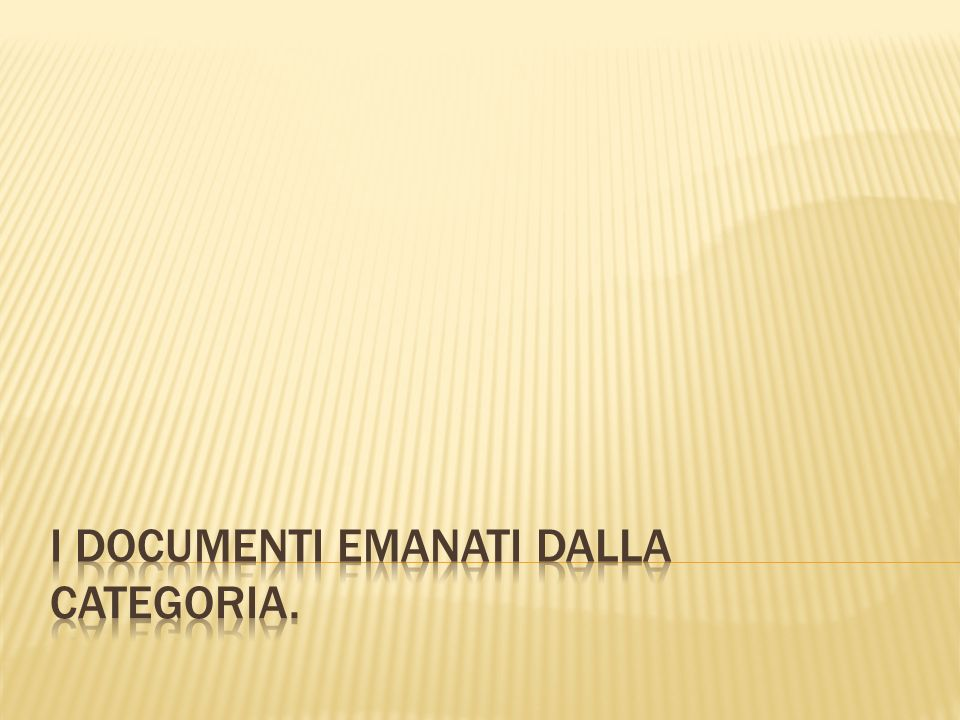 I documenti emanati dalla categoria.