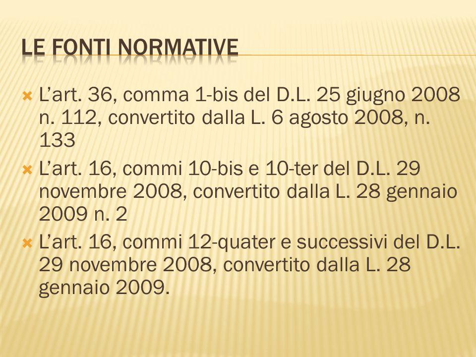 Le fonti normativeL'art. 36, comma 1-bis del D.L. 25 giugno 2008 n. 112, convertito dalla L. 6 agosto 2008, n. 133.