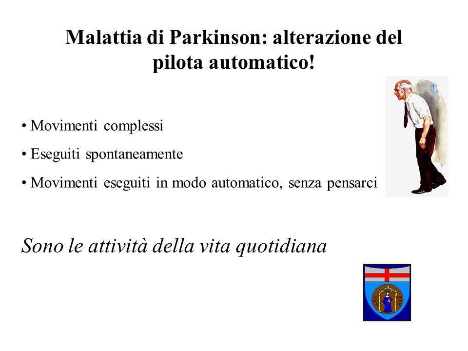 Malattia di Parkinson: alterazione del pilota automatico!