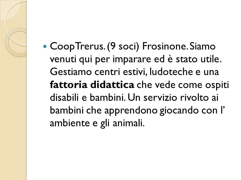 CoopTrerus. (9 soci) Frosinone