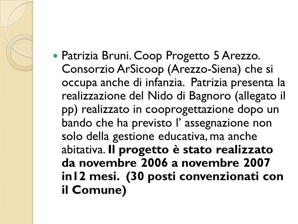 Patrizia Bruni. Coop Progetto 5 Arezzo