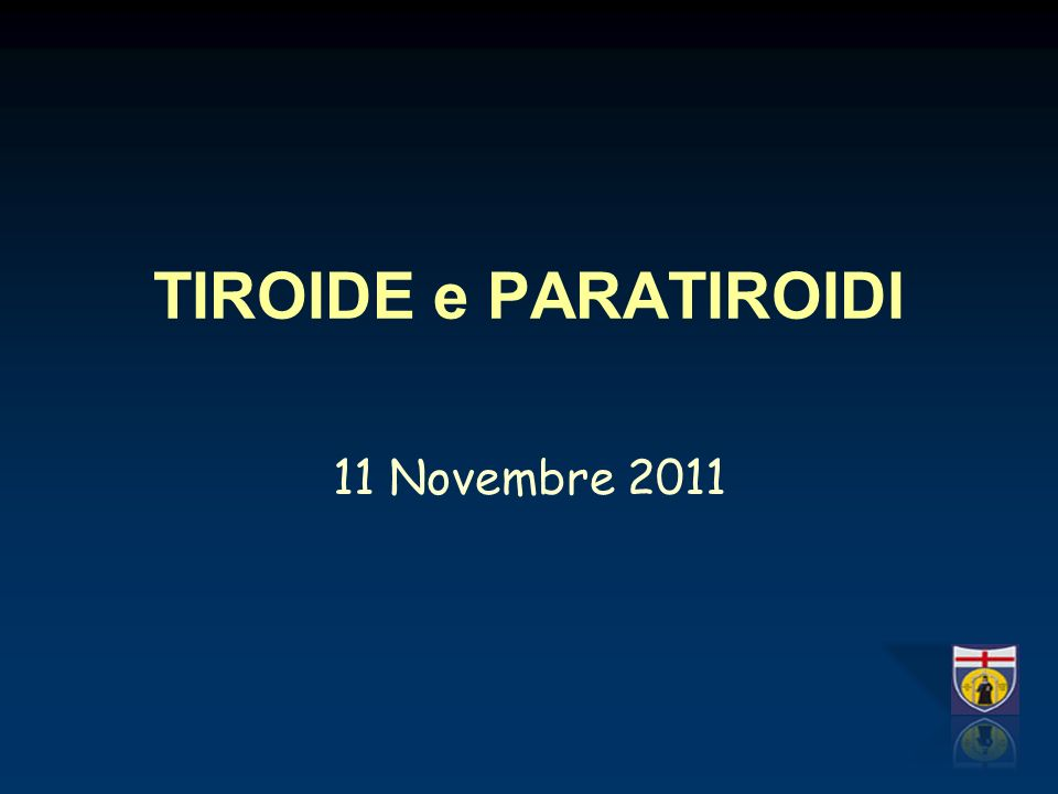 TIROIDE e PARATIROIDI 11 Novembre 2011