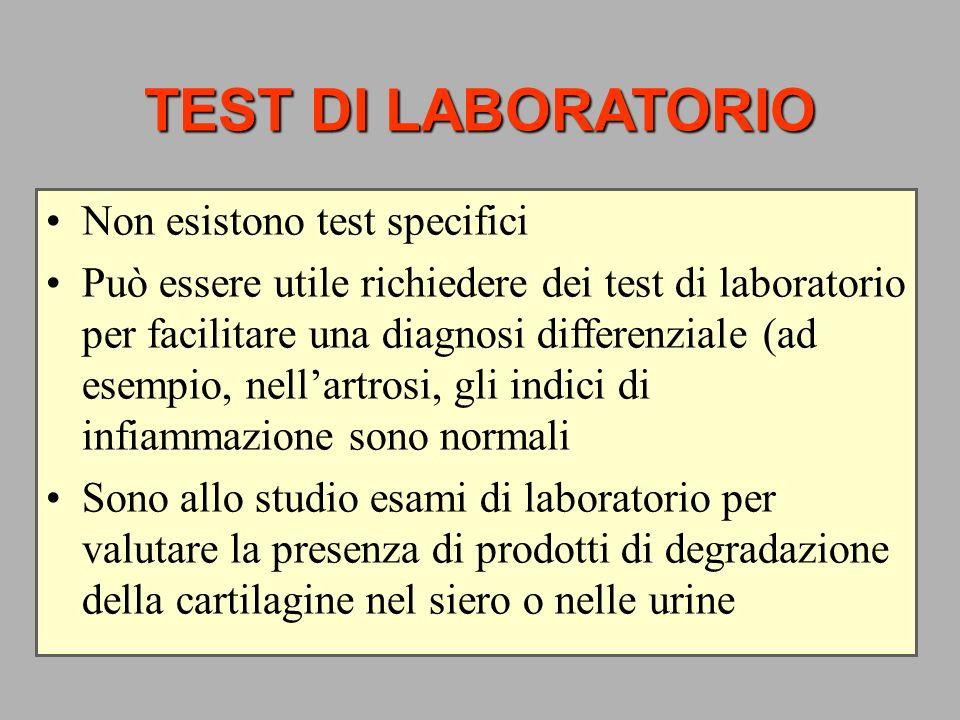 TEST DI LABORATORIO Non esistono test specifici