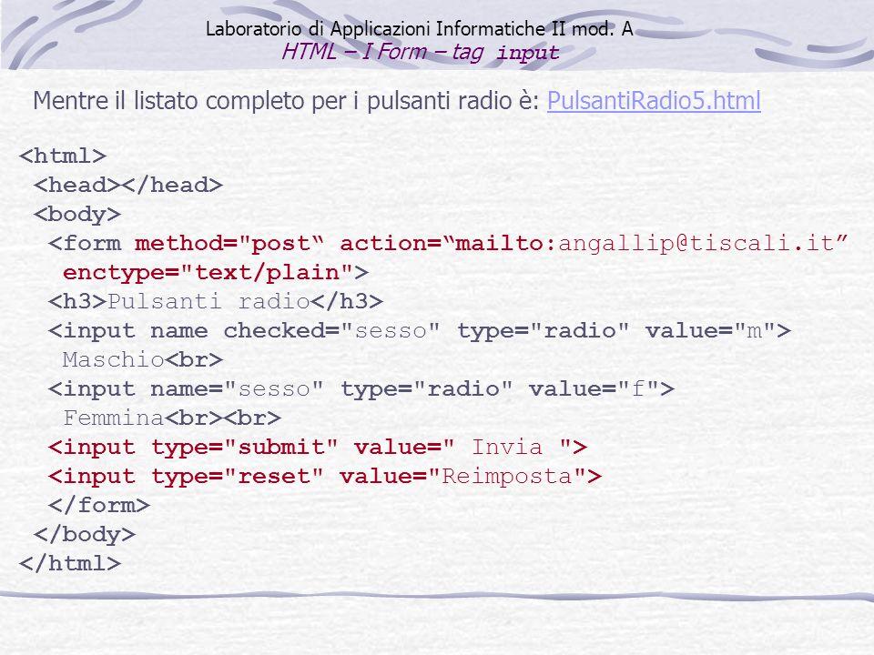 Mentre il listato completo per i pulsanti radio è: PulsantiRadio5.html