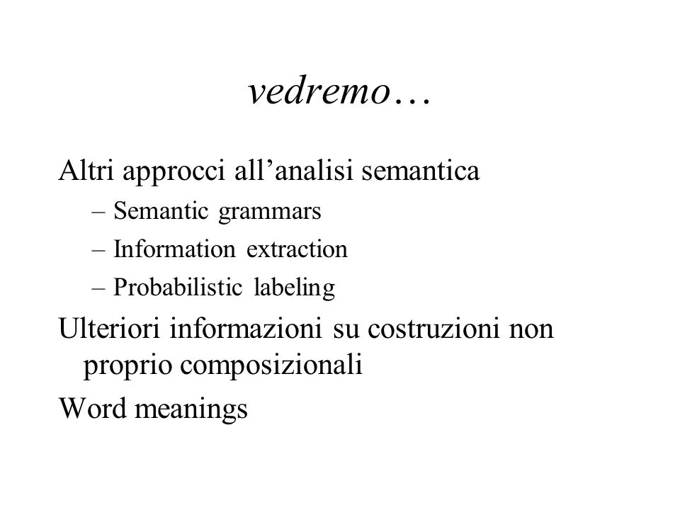 vedremo… Altri approcci all'analisi semantica