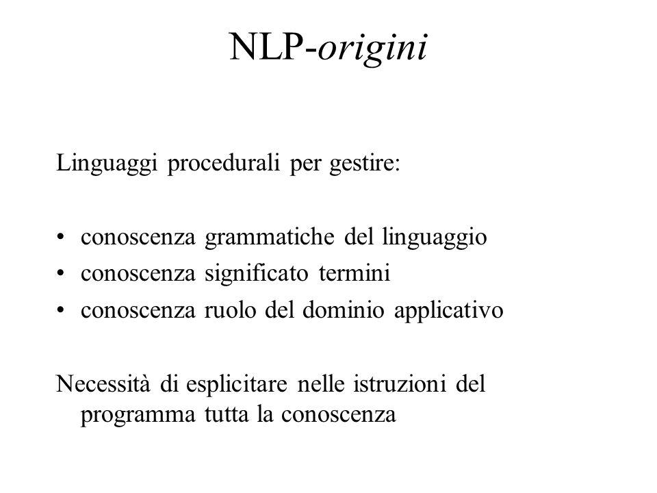 NLP-origini Linguaggi procedurali per gestire:
