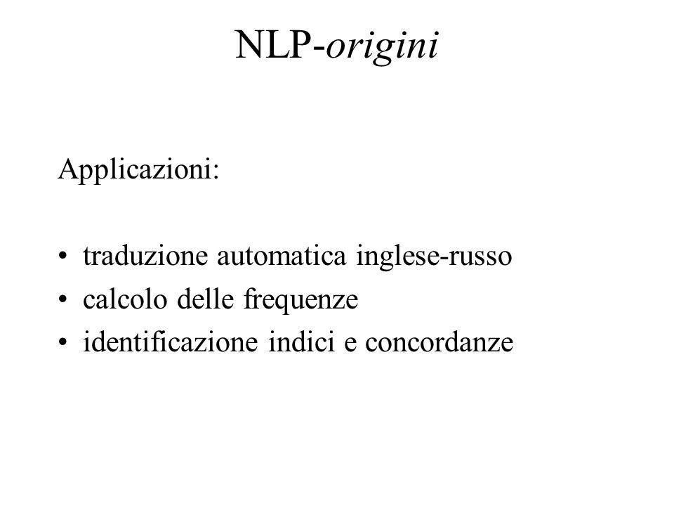 NLP-origini Applicazioni: traduzione automatica inglese-russo