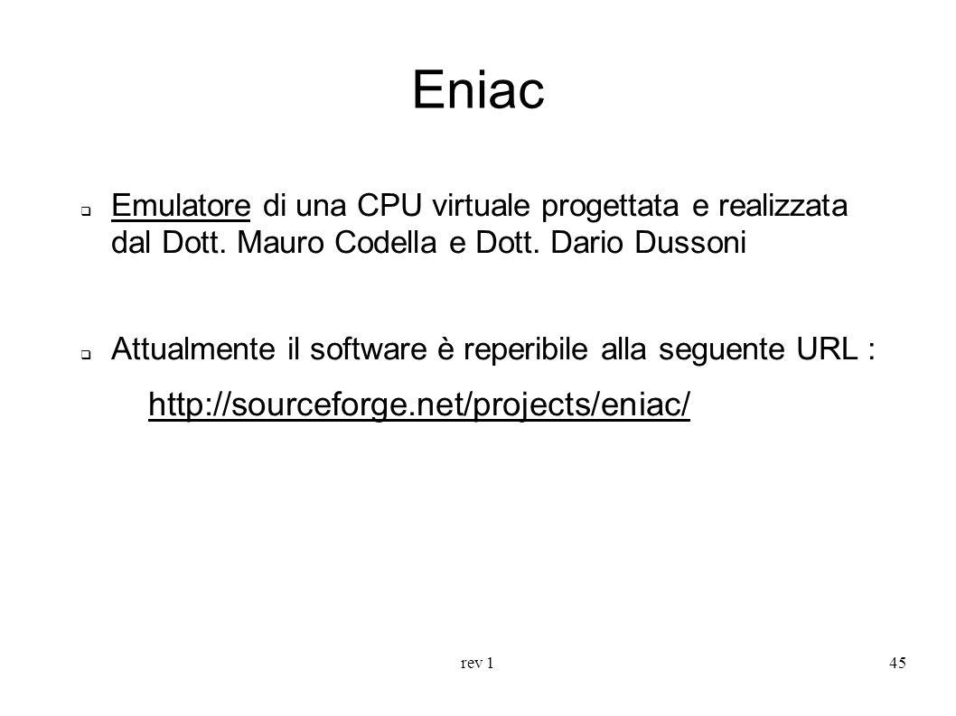 Eniac Emulatore di una CPU virtuale progettata e realizzata dal Dott. Mauro Codella e Dott. Dario Dussoni.