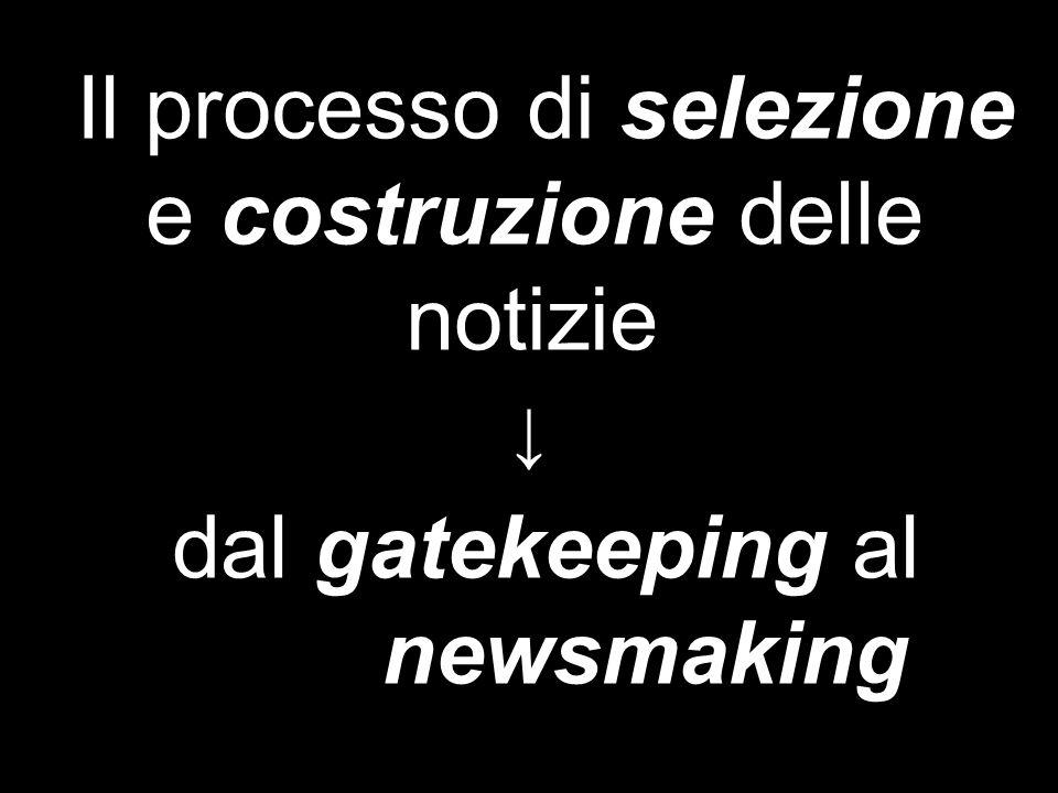 ↓ Il processo di selezione e costruzione delle notizie