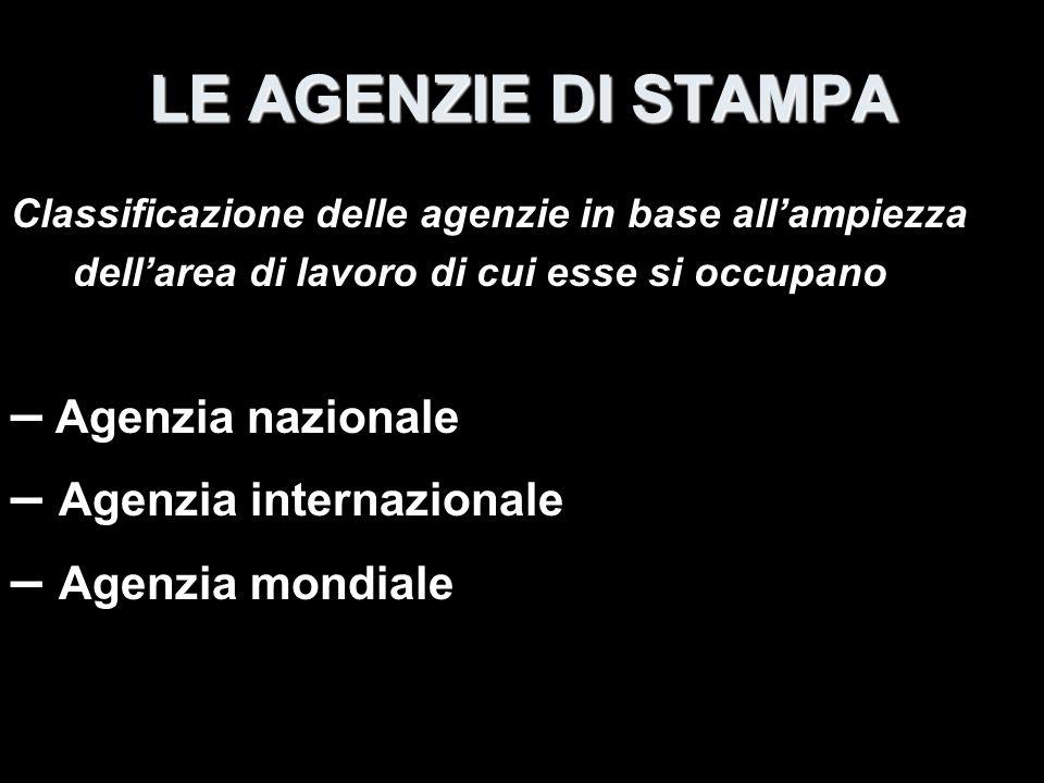 LE AGENZIE DI STAMPA – Agenzia nazionale – Agenzia internazionale