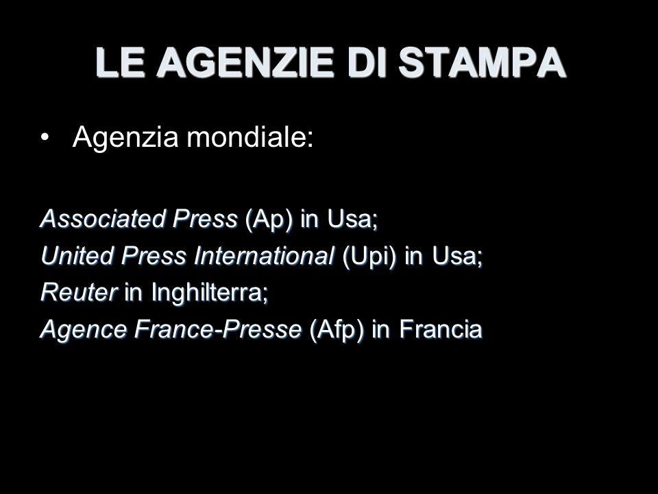 LE AGENZIE DI STAMPA Agenzia mondiale: Associated Press (Ap) in Usa;