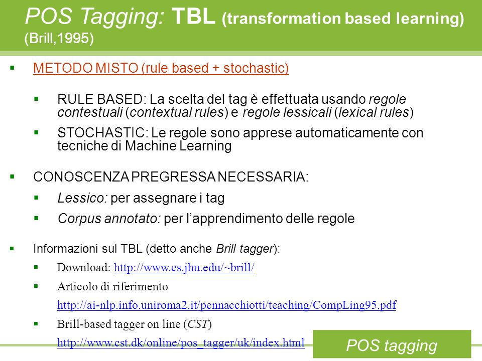 POS Tagging: TBL (transformation based learning) (Brill,1995)