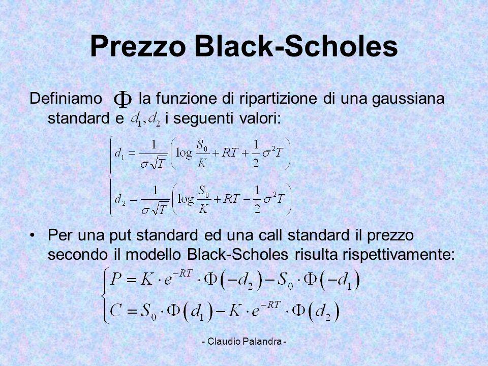 Prezzo Black-Scholes Definiamo la funzione di ripartizione di una gaussiana standard e i seguenti valori: