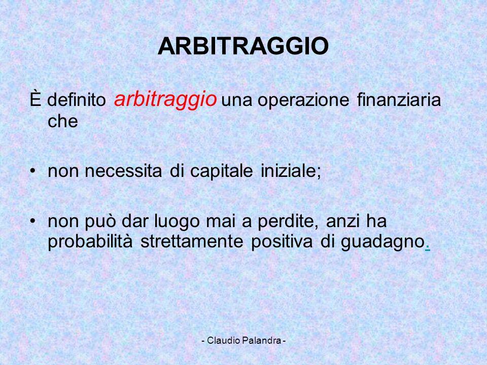 ARBITRAGGIO È definito arbitraggio una operazione finanziaria che