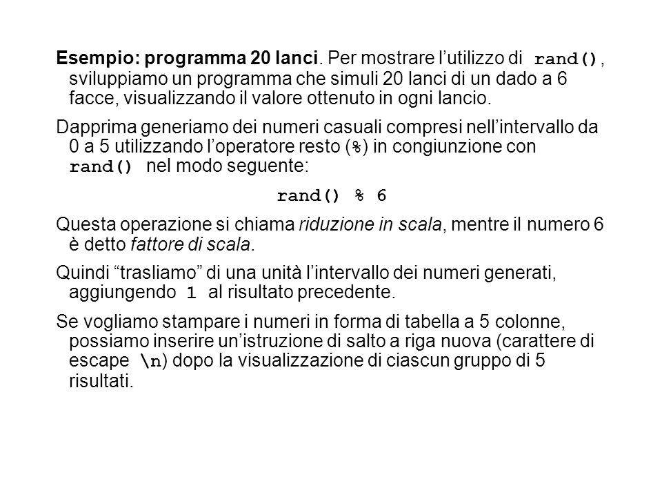 Esempio: programma 20 lanci