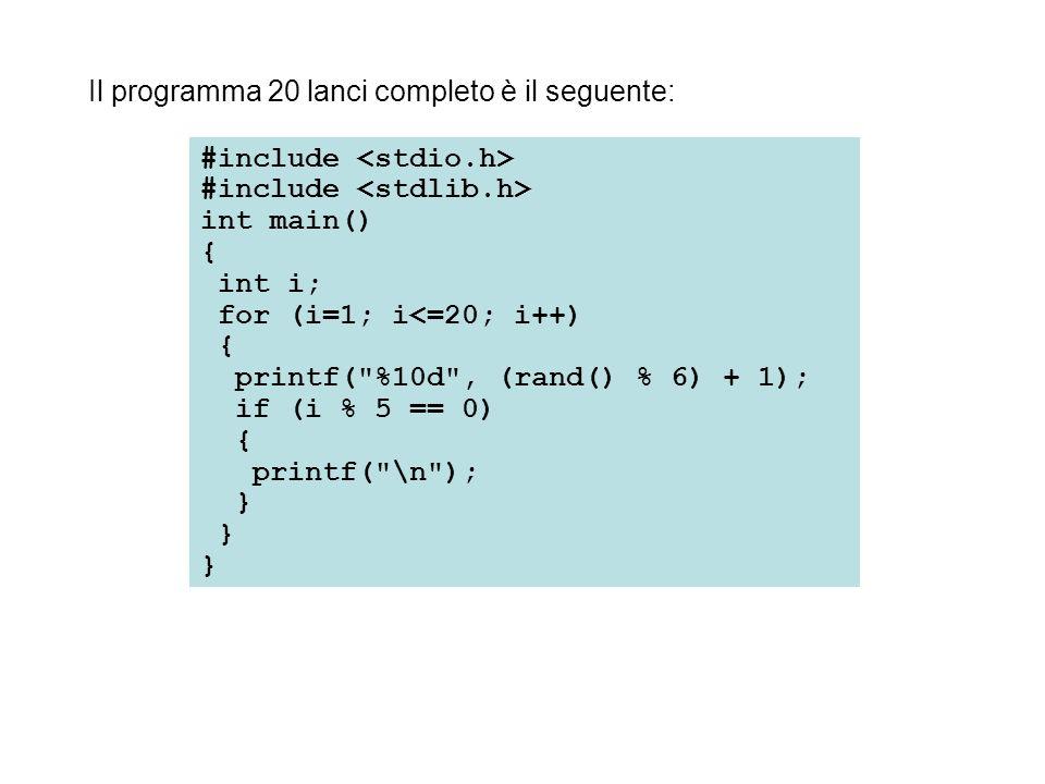 Il programma 20 lanci completo è il seguente: