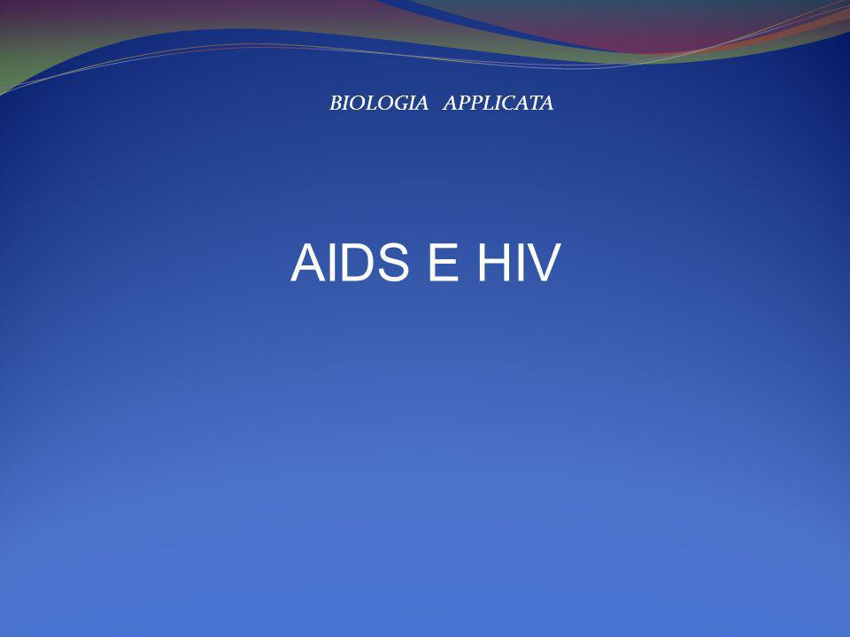 BIOLOGIA APPLICATA AIDS E HIV