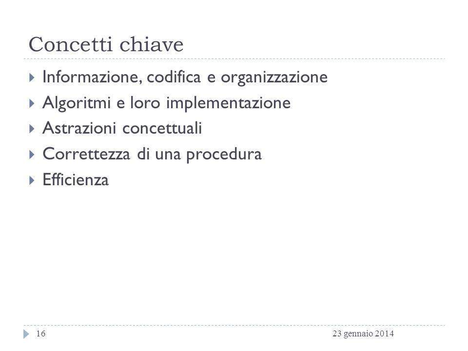 Concetti chiave Informazione, codifica e organizzazione