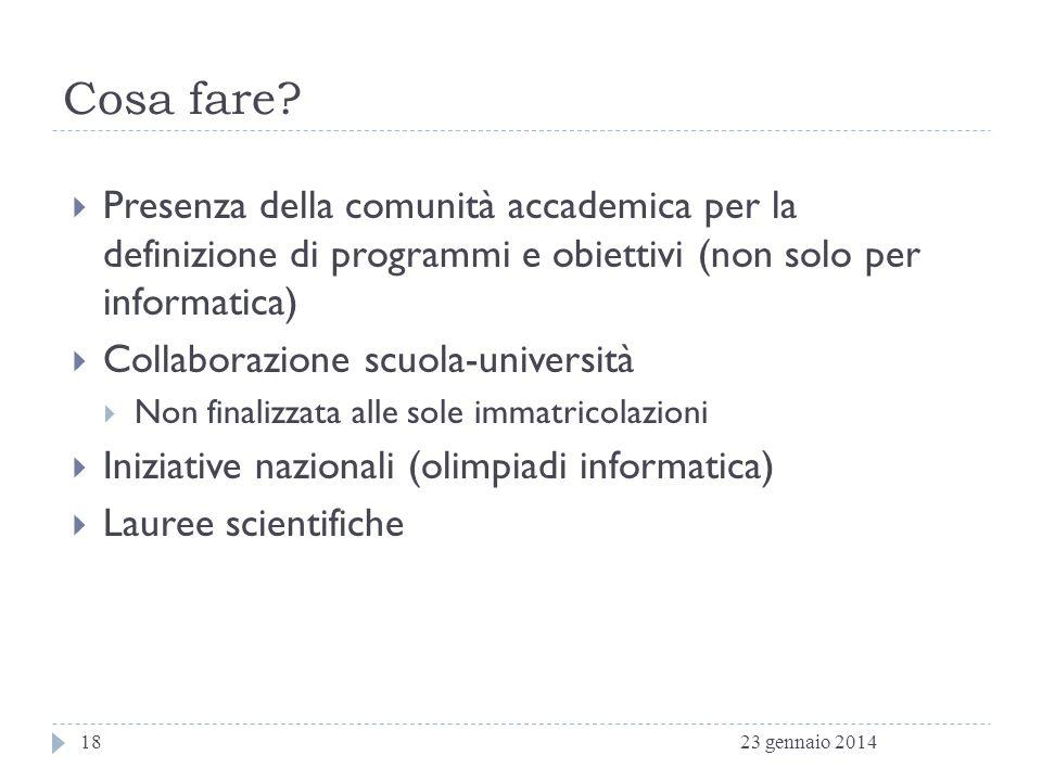 Cosa fare Presenza della comunità accademica per la definizione di programmi e obiettivi (non solo per informatica)