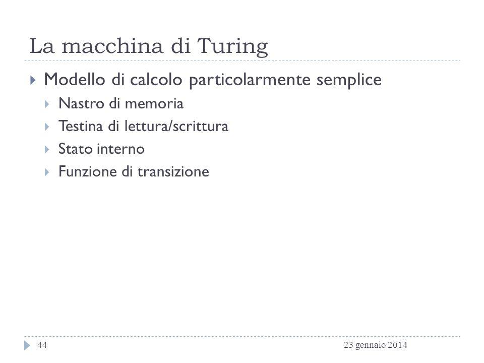 La macchina di Turing Modello di calcolo particolarmente semplice