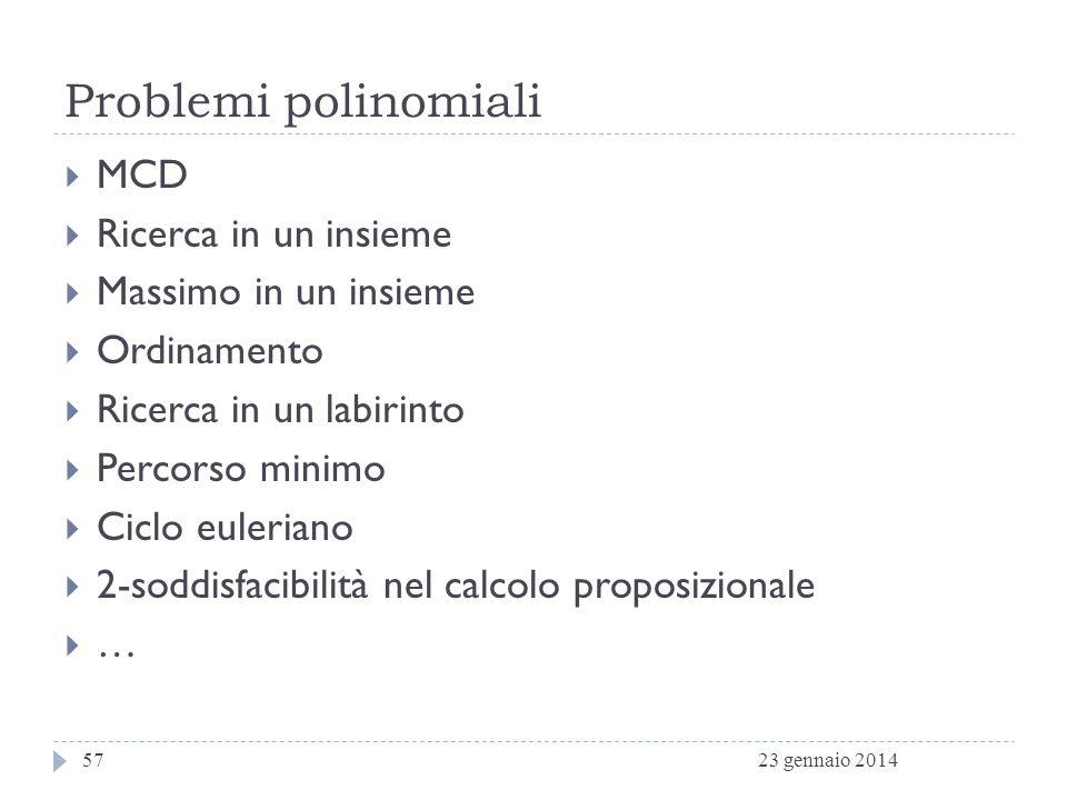 Problemi polinomiali MCD Ricerca in un insieme Massimo in un insieme