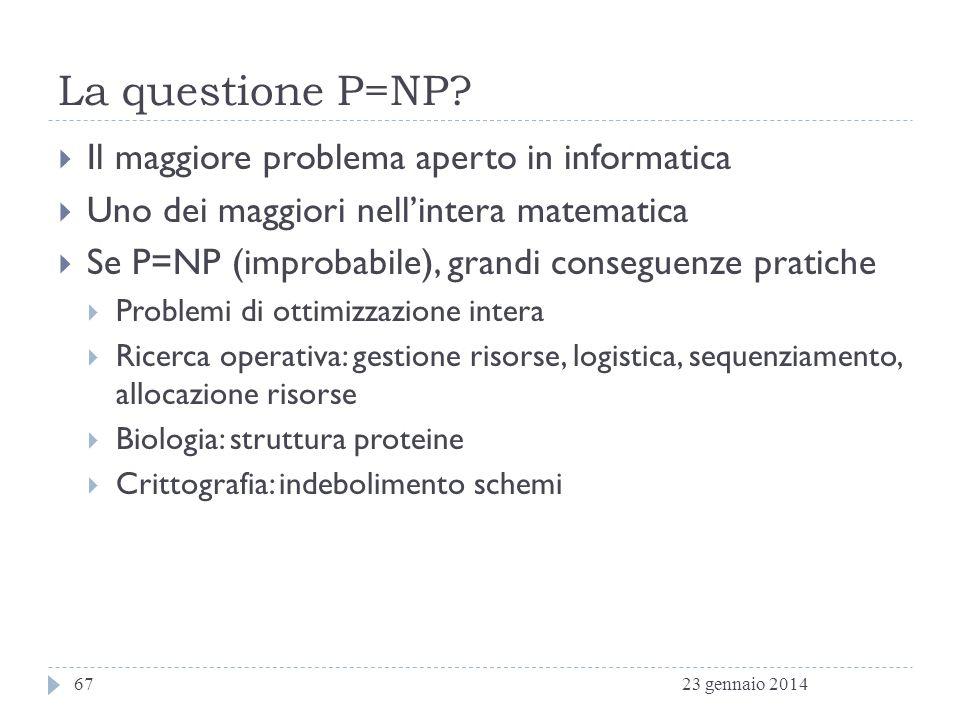 La questione P=NP Il maggiore problema aperto in informatica