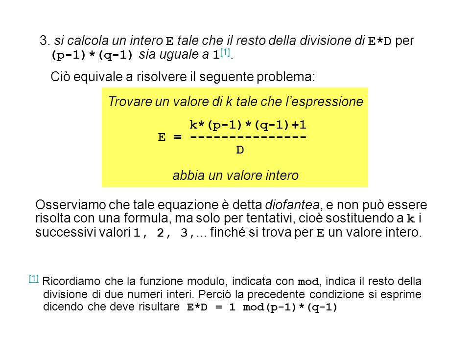 3. si calcola un intero E tale che il resto della divisione di E