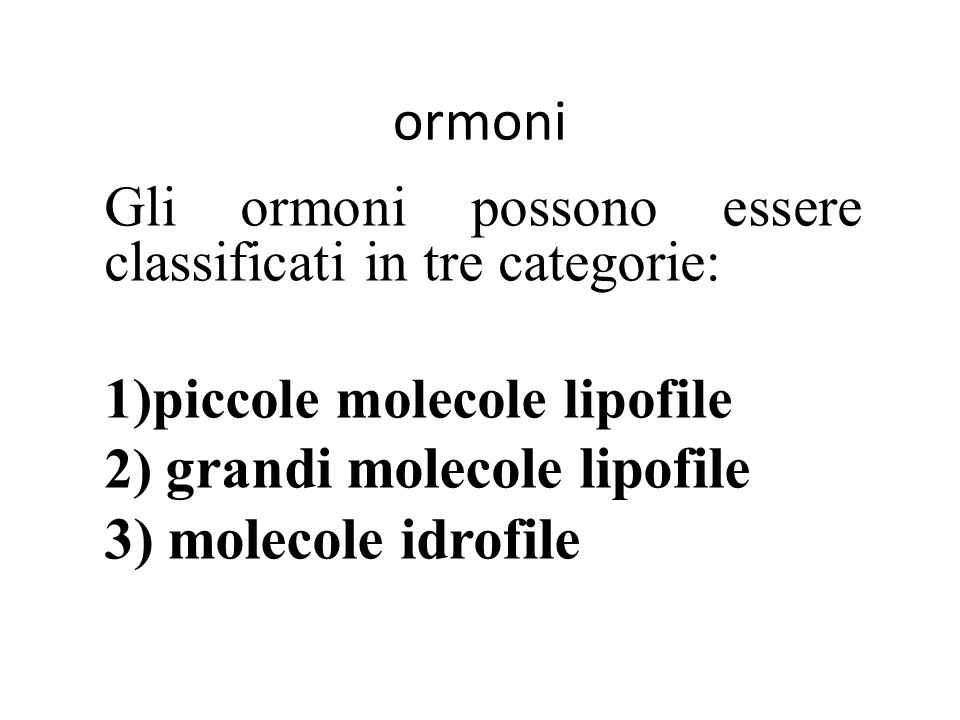 ormoni 3) molecole idrofile