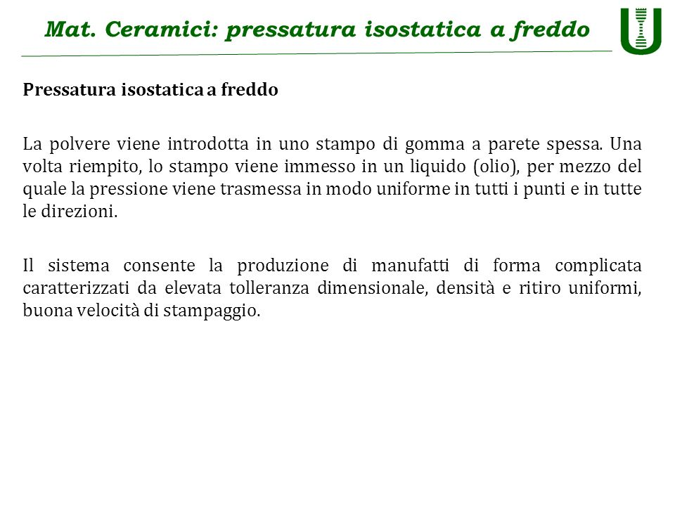 Mat. Ceramici: pressatura isostatica a freddo