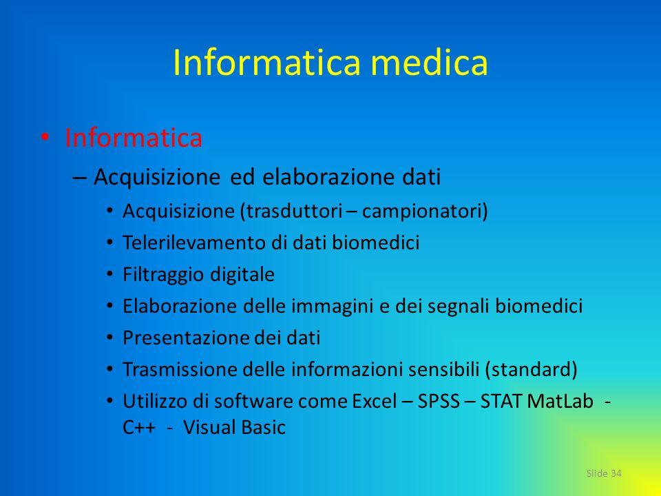 Informatica medica Informatica Acquisizione ed elaborazione dati