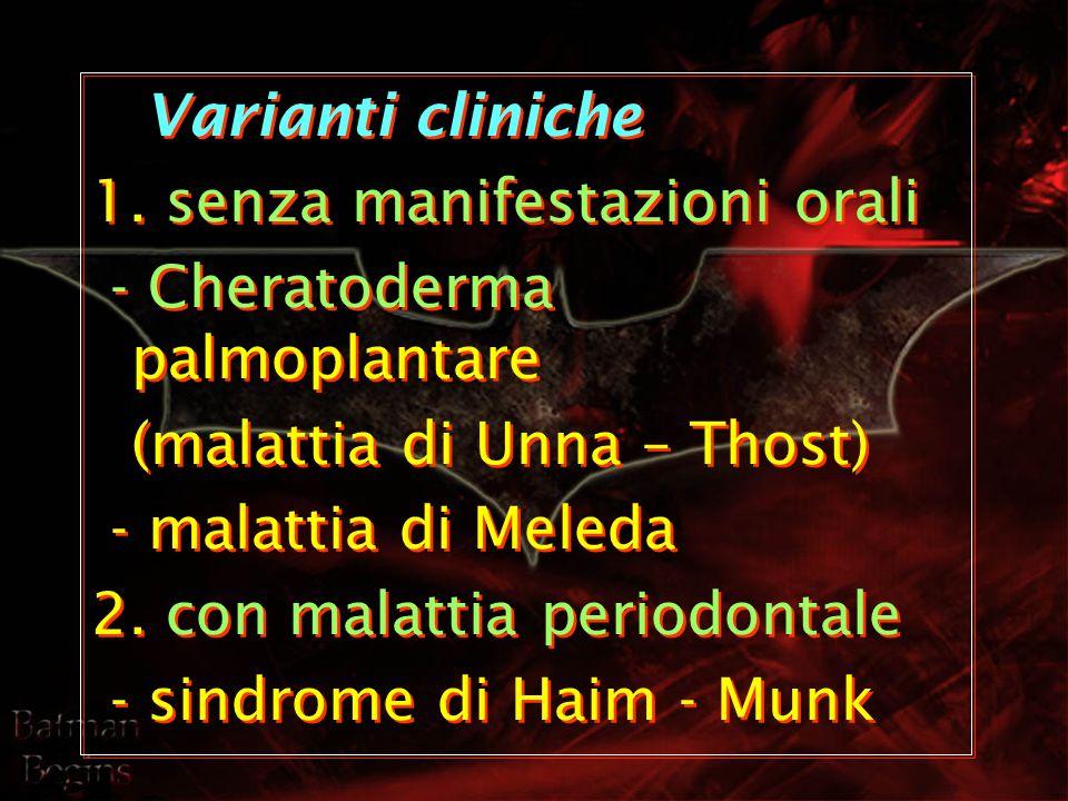 1. senza manifestazioni orali - Cheratoderma palmoplantare